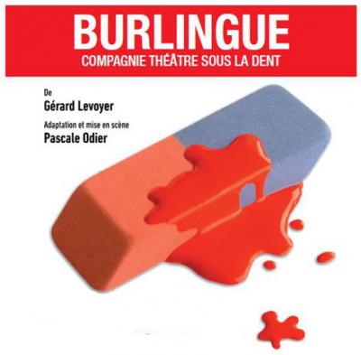 Burlingue, un spectacle du Théâtre Sous la Dent au Bourget en Huile le 29 février